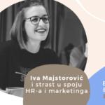 Employer Branding Espresso – Iva Majstorović i strast u spoju HR-a i marketinga