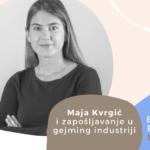 Employer Branding Espresso – Maja Kvrgić i zapošljavanje u gejming industriji