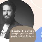 Employer Branding Espresso – Danilo Grbović i employer brend potencijal Srbije